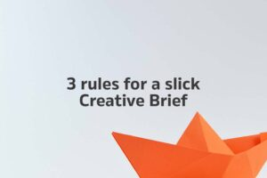 3 rules for a creative brief