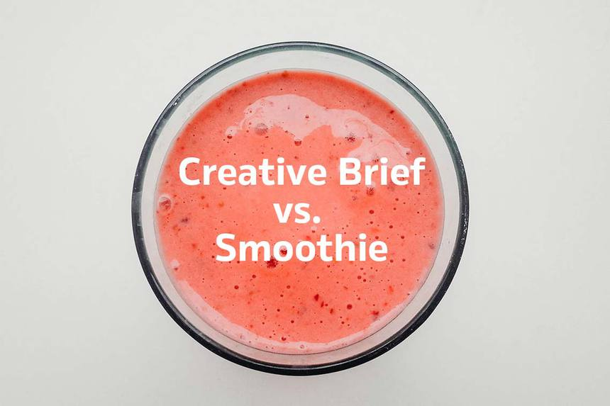 Brieful de creație vs. smoothie